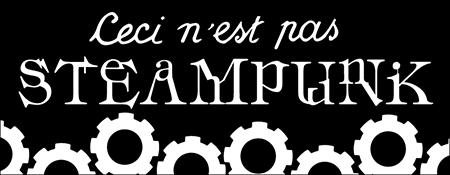 Ceci n'est pas Steampunk